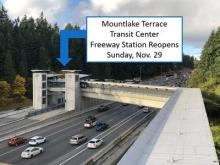 The Mountlake Terrace Transit Center Freeway Station, which allows buses on Interstate 5 to pick up and drop off passengers quickly, will reopen on Sunday, November 29th. The station has been closed since July for Link light rail construction work.